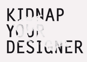 Kidnap Your Designer is the name of a Brussels graphic design agency.
